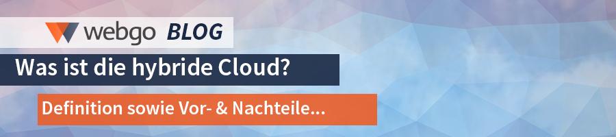 """Was ist die """"Hybride Cloud""""? Definition, Funktion, sowie Vor- & Nachteile"""