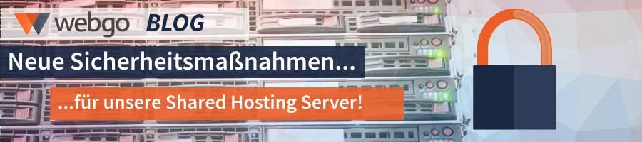 Neue Sicherheitsmaßnahmen auf Shared Hosting Servern